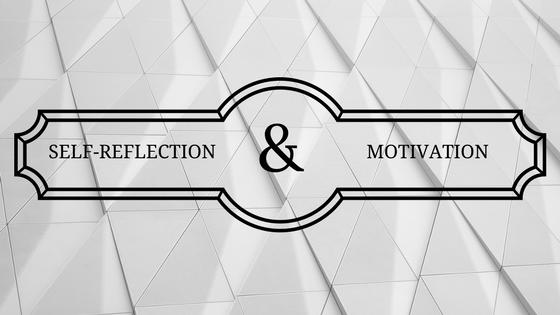 Self-Reflection & Motivation
