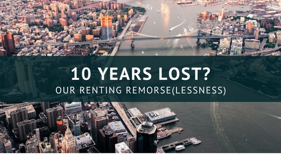 10 Years Lost? Our Renting Remorse(lessness)