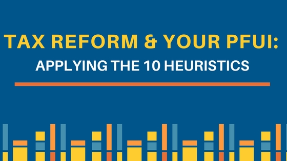Tax Reform & Your PFUI: Applying the 10 Heuristics