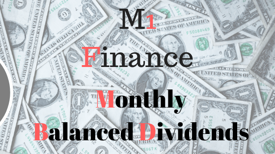 M1 Finance: Monthly Balanced Dividends