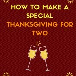 How To Make A Thanksgiving For Two Special