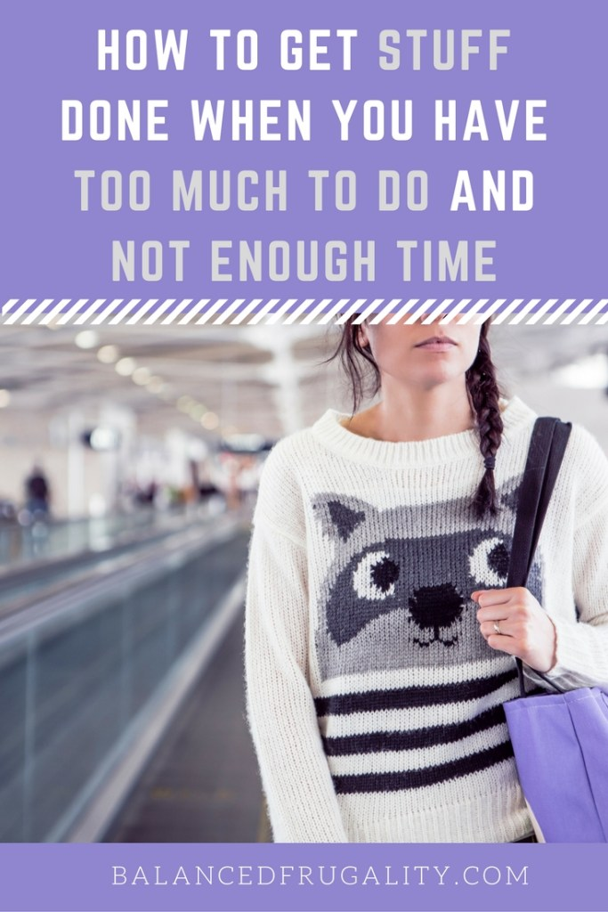 It happens to everyone. At some point, you have too much to do and not enough time to do it all. Here are some tips on how to keep your sanity and make it through.