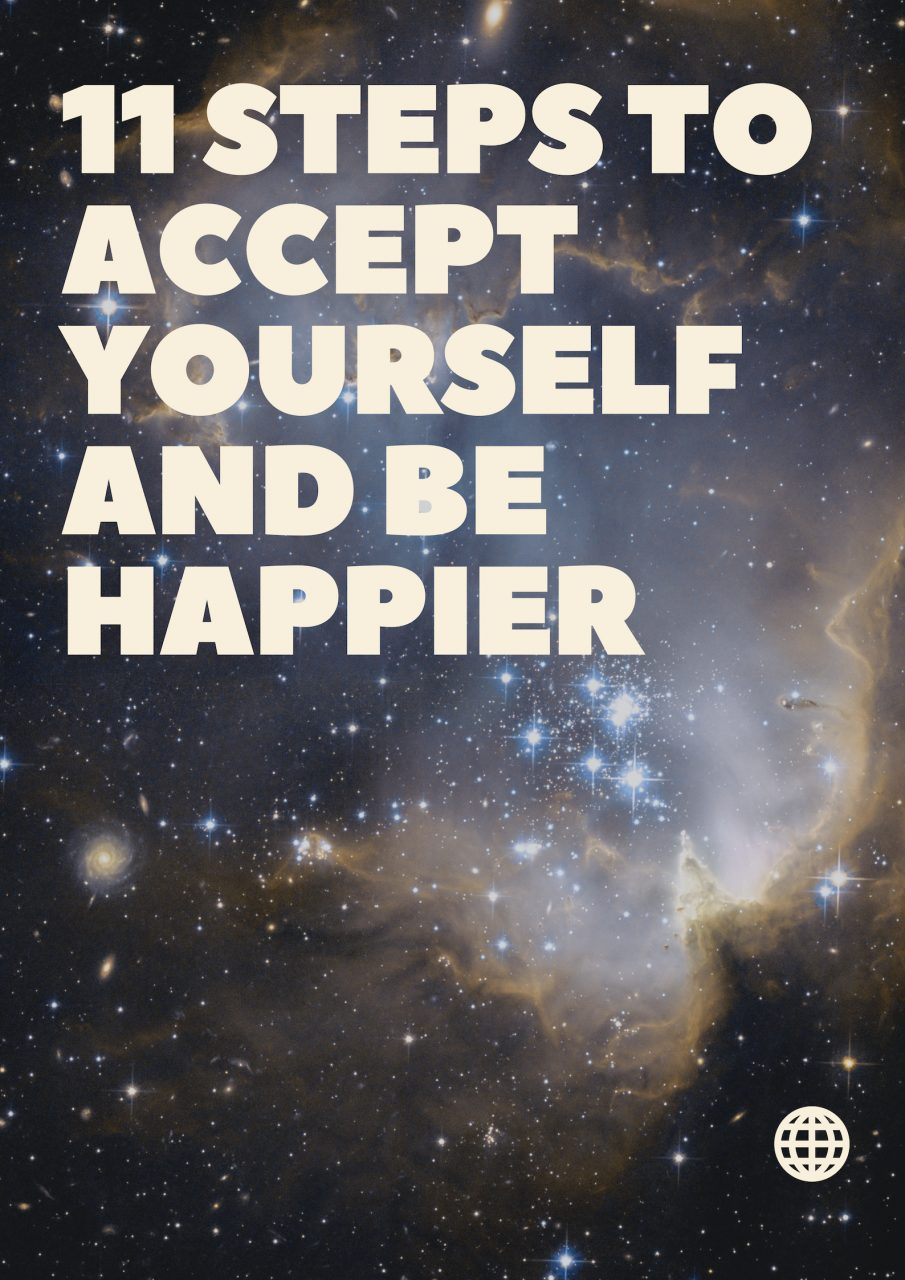 11 STEPS TO ACCEPT YOURSELF AND BE HAPPIER