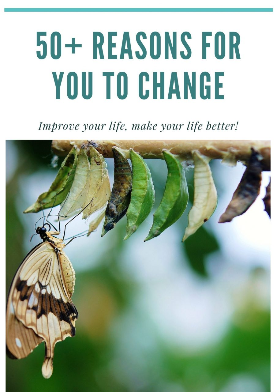 50+ Reasons for you to change