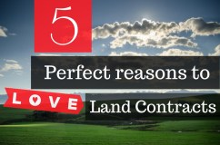 5 Perfect reasons to love land contracts