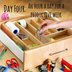 Day Four: An hour a day to a productive week