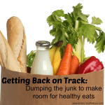 Getting Back on Track: Dumping the junk to make room for healthy eats
