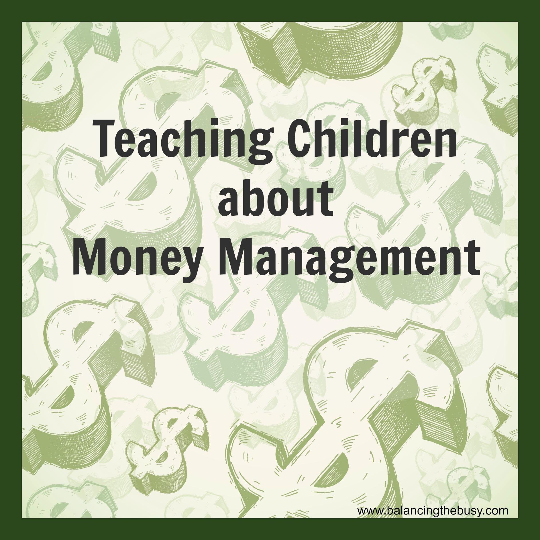 Teaching Children Money Management Balancing The Busy