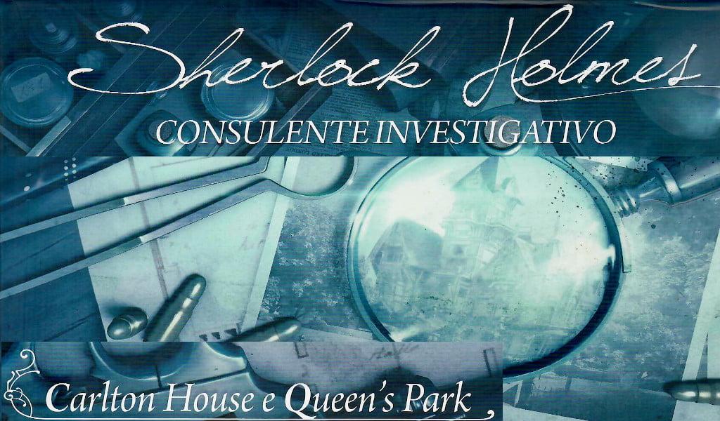Sherlock Holmes Consulente Investigativo: Carlton House e Queen's Park