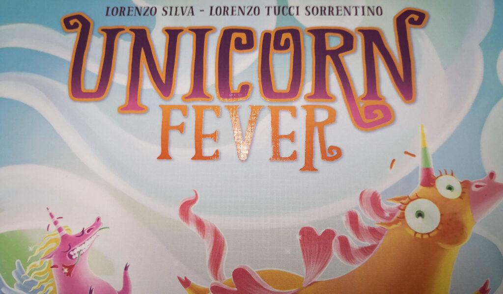 Prime impressioni: Unicorn Fever