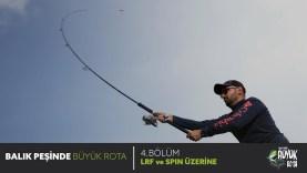 Balık Peşinde Büyük Rota – 4. Bölüm LRF ve SPIN ÜZERİNE