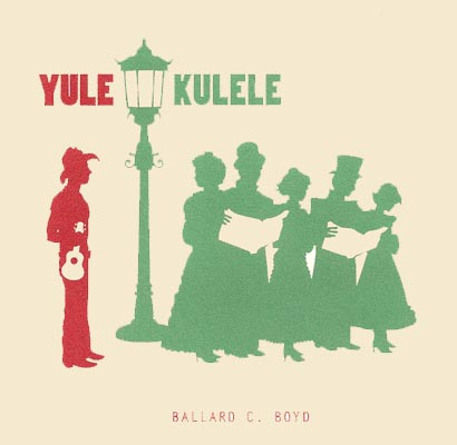 Yule-Kulele Cover from Ballard C Boyd's Free Xmas 2009 Uke Album