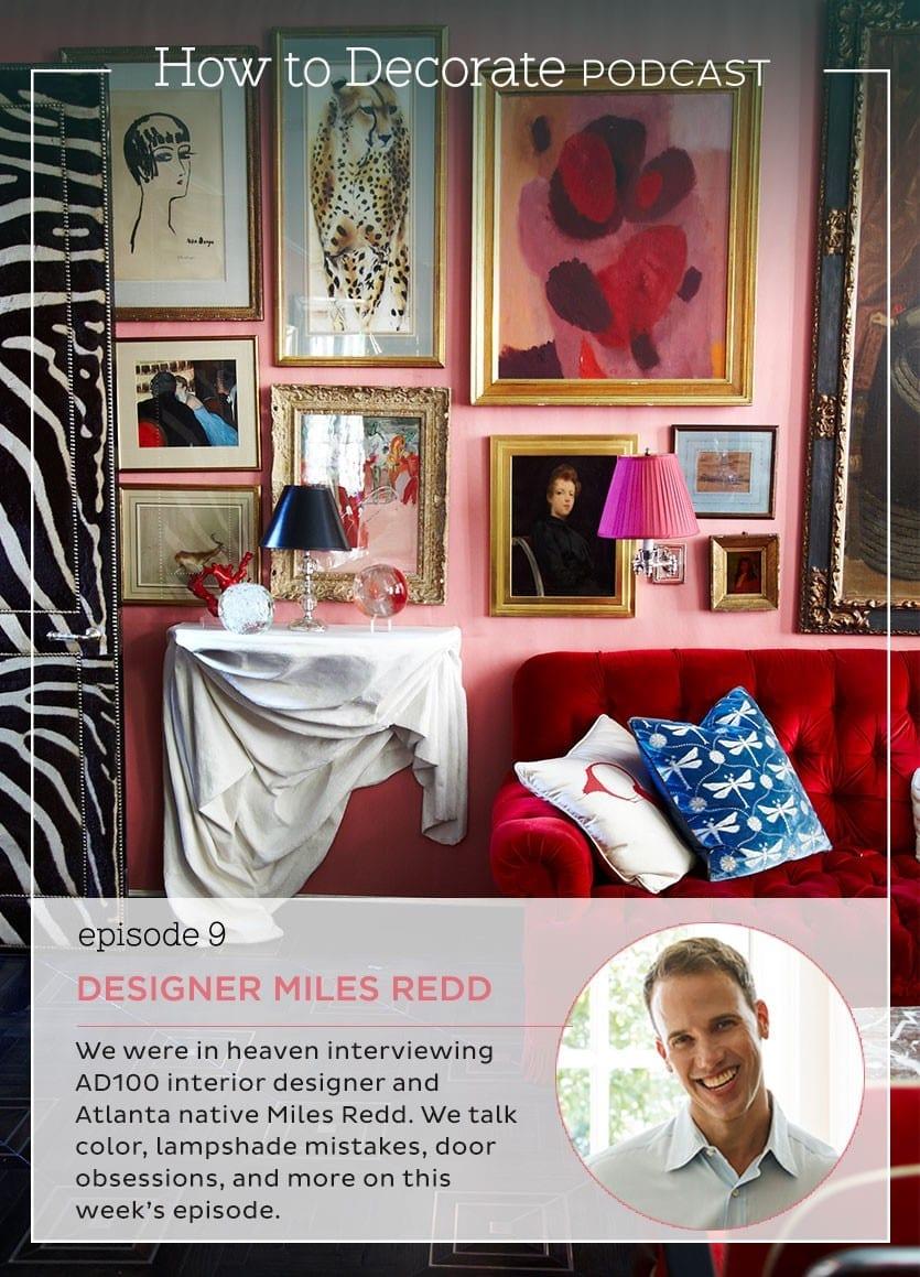 Podcast Episode #9 Interior Designer Miles Redd How To Decorate