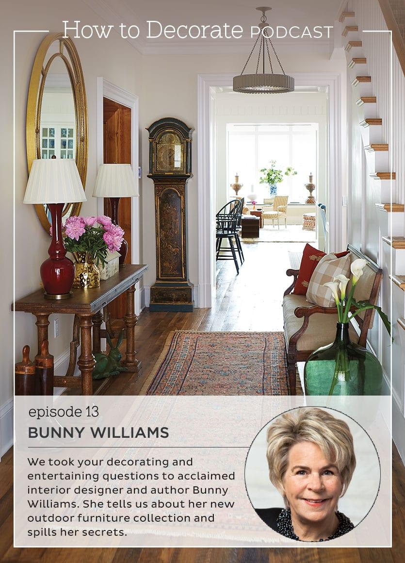 Podcast Episode 13 Interior Designer Bunny Williams How To Decorate