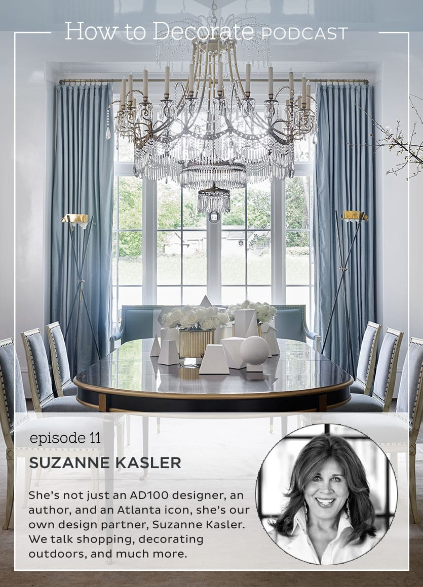 Suzanne Kasler How To Decorate Podcast How To Decorate