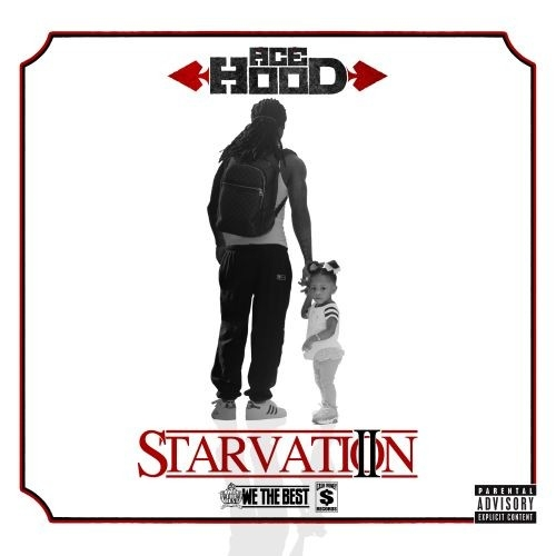 Ace Hood - Starvation 2 (Mixtape)