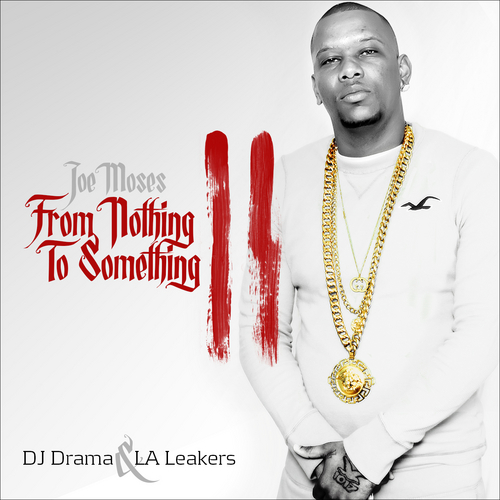 Joe Moses - From Nothing To Something 2 (Mixtape)