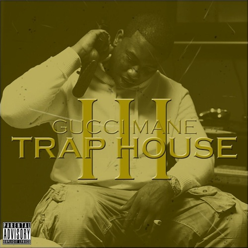 Gucci Mane - Trap House III