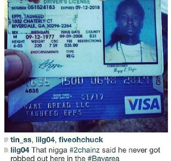 Bay Area robbers post up 2 Chainz' driver's license and credit card.