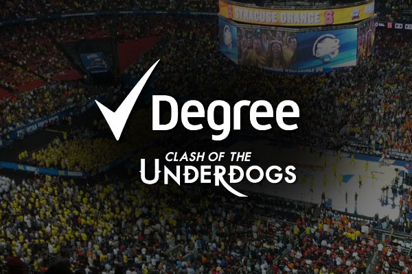 Degree - Clash Of The Underdogs - March Madness
