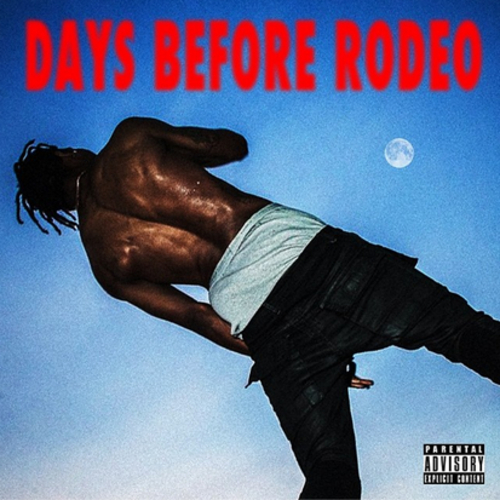 Travi$ Scott - Days Before Rodeo (Mixtape)