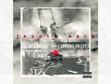 Jaysta Mack - Sprung Valley (Mixtape)