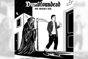 Dumbfoundead - We Might Die