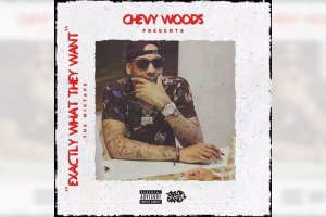 Chevy Woods Exactly What They Want mixtape