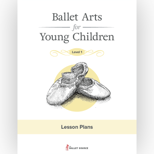 Ballet Arts Lesson Plans Level 1