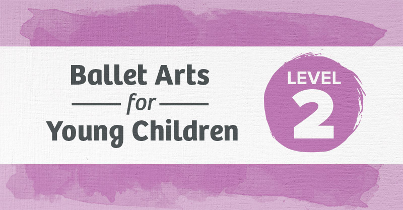 Level 2 Ballet Curriculum