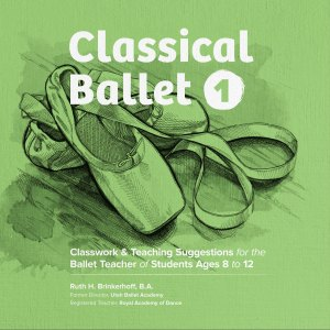 Classical Ballet 1 Curriculum Book