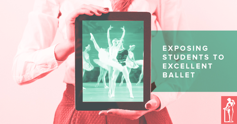 Exposing Students to Excellent Ballet