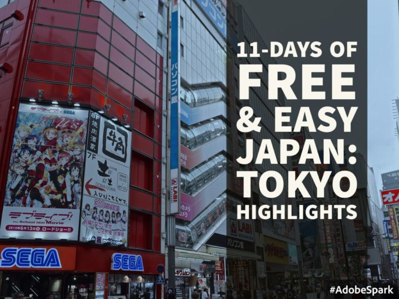 11-Days of Free & Easy: Japan (Tokyo Highlights)