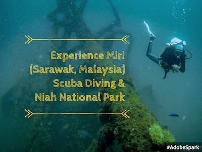 Experience Miri (Sarawak, Malaysia): Scuba Diving and Niah National Park