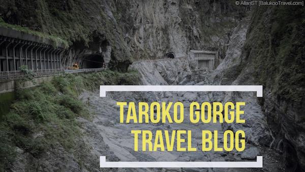 Taroko Gorge Blog (Hualien, Taiwan)