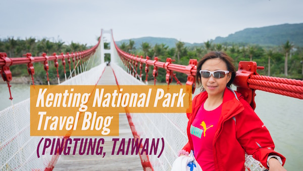 Kenting National Park Travel Blog (Pingtung, Taiwan)
