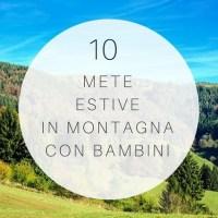 10 ottime destinazioni per l'estate in montagna con i bambini