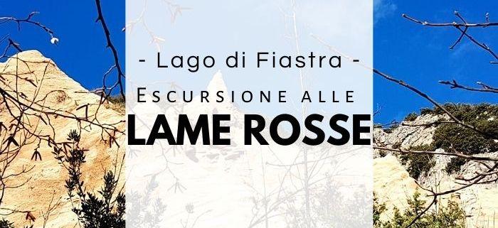 Lago di Fiastra e Lame Rosse: cosa vedere