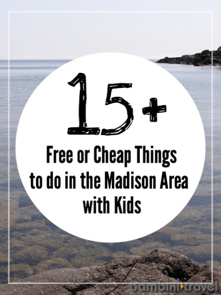 15+ Free or Cheap Things to Do in the Madison WI area with kids
