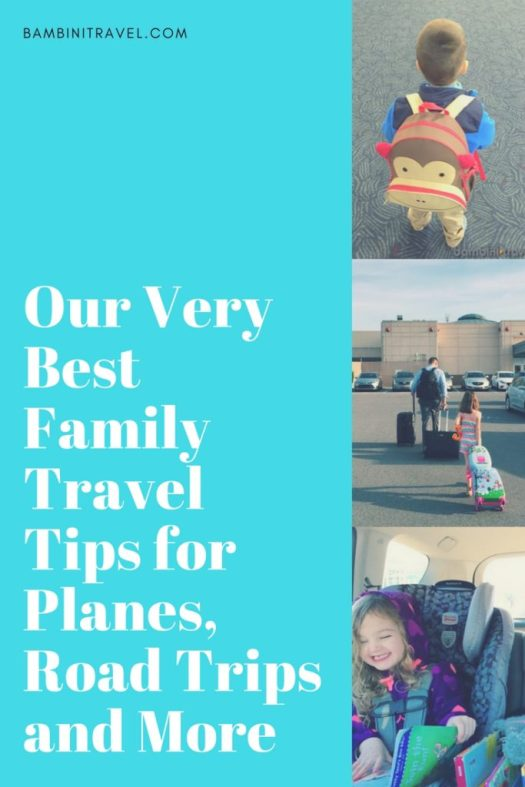 Best Family Travel Tips for Planes Road Trips and More