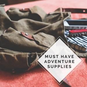 Must Have Adventure Supplies