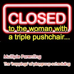 multiple parenting the trapping of playgroup scheduling