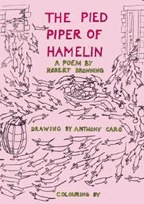 Pied Piper of Hamelin: A Colouring Book By Anthony Caro