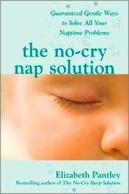 The No-Cry Nap Solution: Guaranteed Gentle Ways to Solve All Your Naptime Problems (Pantley)