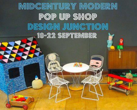 MIDCENTURY MODERN POP UP  at Design Junction
