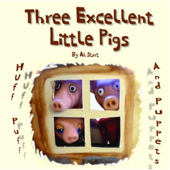 Al Start's Three Excellent Little Pigs