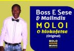 Boss E Sese & Malindis – Moloi O Hlokofetse