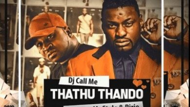 DJ Call Me – Thathu Thando ft. Mr Style & Ririe