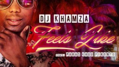 DJ Khamza – Feels Like ft. Paras, Khuu & Pikanto