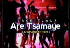 Jack Tlala – Are Tsamaye (Amapiano Anthem)